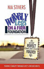Wobbly Legs on a Firm Foundation: Finding Stability Through Life's Circumstances by Nia Stivers (Paperback, 2011)