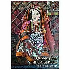 Qaraqalpaqs of the Aral Delta by Richardson, David; Richardson, Sue