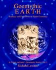Geomythic Earth Readings and Field Notes in Planet Geomancy 9780595396221