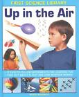 First Science Library: Up in the Air von Wendy Madgwick (2014, Gebundene Ausgabe)