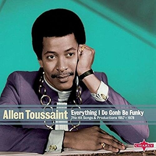 ALLEN TOUSSAINT - EVERYTHING I DO GONH BE FUNKY-THE  2 CD NEU