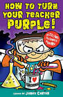 How to Turn Your Teacher Purple! by James Carter (Paperback, 2011)
