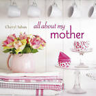 All about My Mother by Cheryl Saban (Hardback, 2011)
