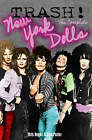 Trash: The Complete New York Dolls by Dick Porter, Kris Needs (Paperback, 2005)