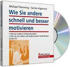 Wie Sie andere schnell und besser motivieren. CD von Carola Algernon und Michael Flemming (2014)