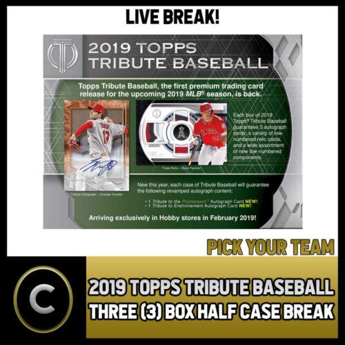 BREAK #A308 3 BOX HALF CASE PICK YOUR TEAM 2019 TOPPS TRIBUTE BASEBALL