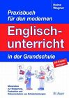Praxisbuch für den modernen Englischunterricht in der Grundschule von Heinz Wagner (2006, Geheftet)