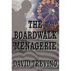 The Boardwalk Menagerie by David Trevino (Paperback / softback, 2011)