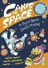 Cakes in Space by Philip Reeve (Hardback, 2015)