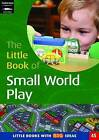The Little Book of Small World Play: Little Books with Big Ideas (45) by Sharon Ward (Paperback, 2013)