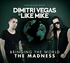 Bringing the World the Madness * by Dimitri Vegas & Like Mike (CD, Nov-2015, 2 Discs, Smash the House)