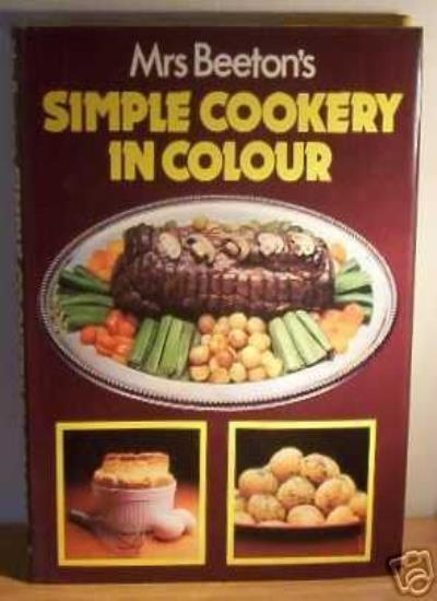 Mrs Beeton's Simple Cookery in Colour By Mrs. Beeton. 9780706350791