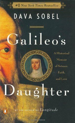 Galileo's Daughter: An Historical Memoir of Science, Faith, and Love By Dava So