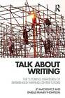 The Talk About Writing: The Tutoring Strategies of Experienced Writing Center Tutors by Isabelle K. Thompson, Jo Mackiewicz (Paperback, 2014)