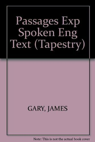 Passages: Exploring Spoken English (Tapestry) By Gary James