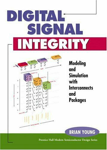 Digital Signal Integrity : Modeling and Simulation with Interconnects and Packag