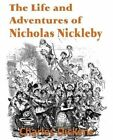 The Life and Adventures of Nicholas Nickleby by Charles Dickens (Paperback / softback, 2013)