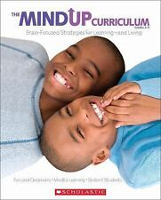 The MindUP Curriculum: Brain-Focused Strategies for Learning-And Living...