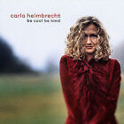 Be Cool Be Kind by Carla Helmbrecht (CD, Jan-2001, Heart Music)