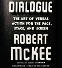 Dialogue: The Art of Verbal Action for Page, Stage, and Screen by Robert McKee (CD-Audio, 2016)