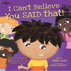 I Can't Believe You Said That!: My Story About Using My Social Filter...or Not! by Julia Cook (Paperback, 2014)