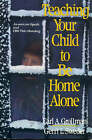 Teaching Your Child to be Home Alone by Gerri L. Sweder, Earl A. Grollman (Paperback, 1994)