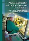 Working in Biosafety Level 3 and 4 Laboratories: A Practical Introduction by Wiley-VCH Verlag GmbH (Paperback, 2013)