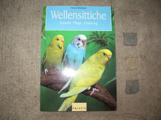 Wellensittiche - Auswahl, Pflege, Ernährung von  Horst Bielfeld