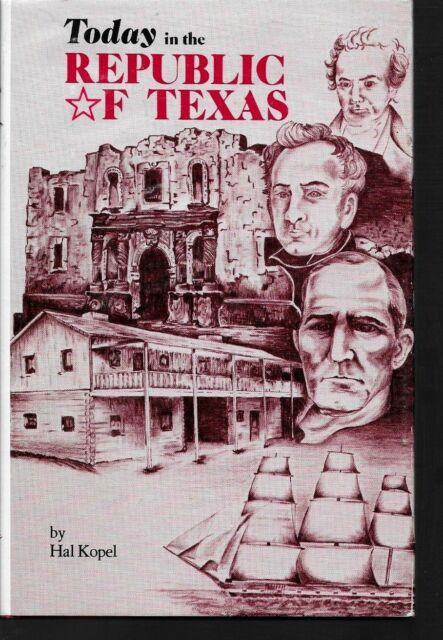 Today in the Republic of Texas- by Hal Kopel autographed 1st hardcover in jacket