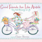 Good Friends Are Like Angels: They Add Blessings to Life by Harvest House Publishers,U.S. (Hardback, 2010)