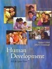 Human Development: A Life-Span View by Robert V Kail, Vice Provost for Academic Programs and Planning and Professor of Psychology and Individual Family Studies John C Cavanaugh (Hardback, 2012)