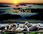 The Salish Sea: Jewel of the Pacific Northwest by Joe Gaydos, Audrey Delella Benedict, Audrey D Benedict, Joseph K Gaydos (Paperback, 2015)