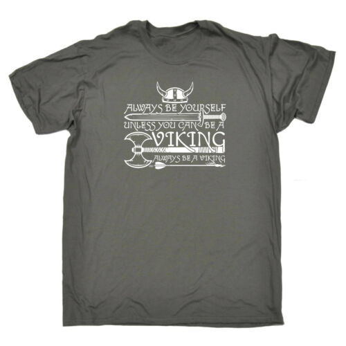 Divertenti Novità T-Shirt UOMO Tee T-Shirt-Viking sempre te stesso a meno che non si può