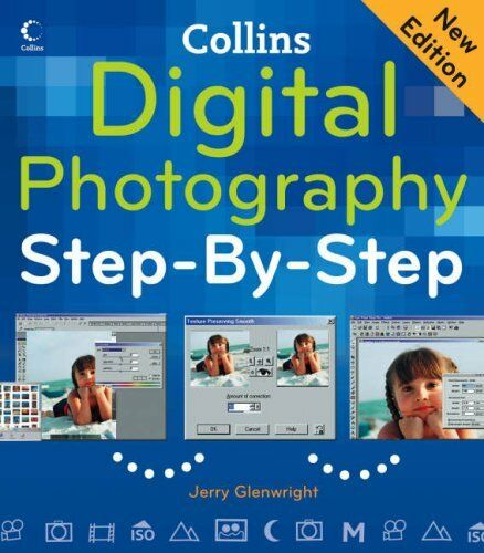Digital Photography Step-By-Step,Jerry Glenwright