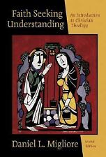 Faith Seeking Understanding: An Intro to Christian Theology by Daniel Migliore