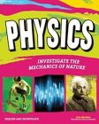 PHYSICS: INVESTIGATE THE FORCES OF NATURE by Jane P. Gardner (Hardback, 2014)