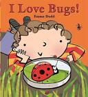 I Love Bugs by Emma Dodd (Paperback, 2011)