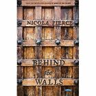 Behind the Walls: A City Besieged by Nicola Pierce (Paperback, 2015)