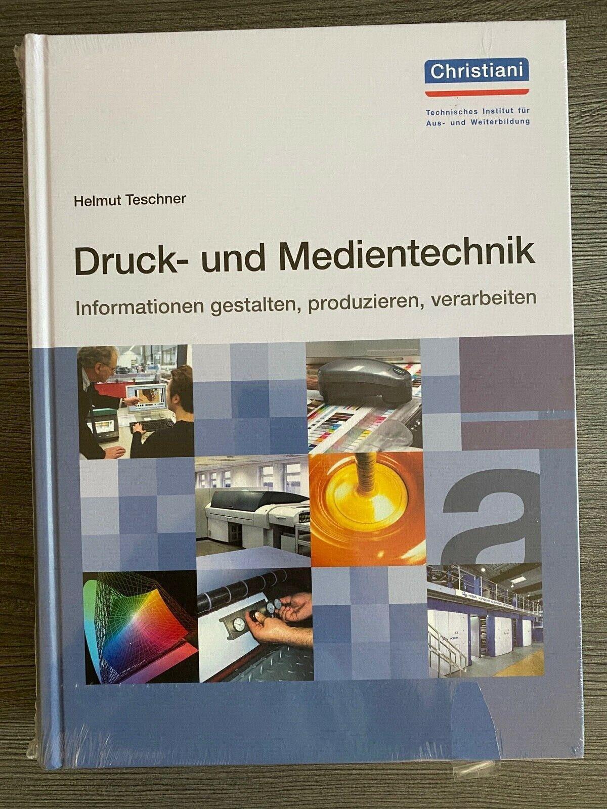 Buch:Druck- und Medientechnik: Informationen gestalten, produzieren, verarbeiten - Helmut Teschner