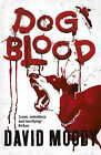 Dog Blood by David Moody (Paperback, 2011)
