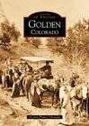 Golden, Colorado by Golden Pioneer Museum (Paperback / softback, 2002)