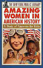 The New York Public Library Amazing Women in American History: A Book of Answers for Kids by Sue Heinneman, The New York Public Library (Paperback, 1998)