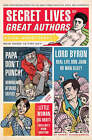 Secret Lives of Great Authors: What Your Teachers Never Told You About Famous Novelists, Poets, and Playwrights by Robert Schnakenberg (Paperback, 2008)