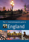 The Travel Photography Guide to England by Guild of Master Craftsman Publications Ltd (Paperback, 2006)