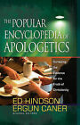 The Popular Encyclopedia of Apologetics: Surveying the Evidence for the Truth of Christianity by Ergun Caner, Ed Hindson (Hardback, 2008)
