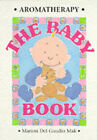 Aromatherapy - The Baby Book by Mak Marion Delgaudio (Paperback, 1998)