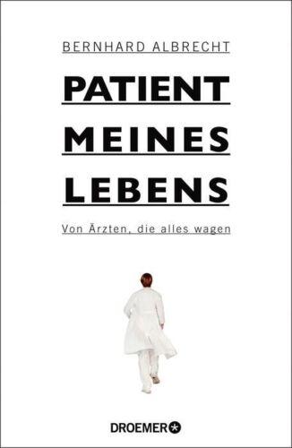 1 von 1 - Albrecht, Bernhard - Patient meines Lebens: Von Ärzten, die alles wagen /2