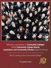 Minority Leadership in Community Colleges;what Community College Boards, Legislators, and Community Citizens Need to Know: Who's Leading at Your Community College? by Evangeline Smith (Paperback / softback, 2015)