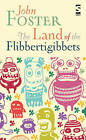 The Land of the Flibbertigibbets by John Foster (Paperback, 2011)