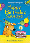 Happy Birthday, Sausage! by Michaela Morgan (Hardback, 2010)